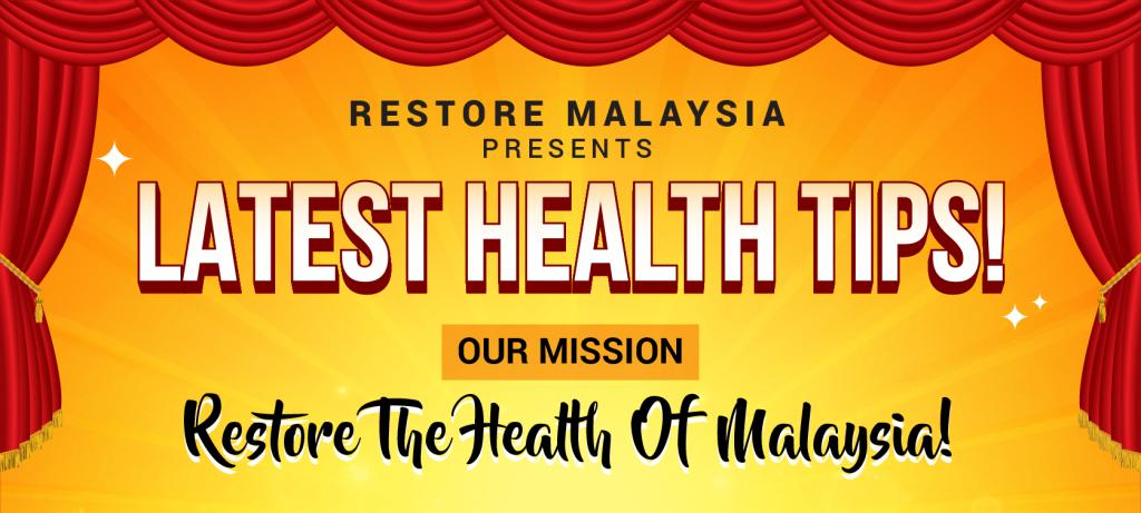 Restore Malaysia Health Tips